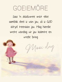 Good Morning Wishes, Good Morning Quotes, Goeie More, Afrikaans Quotes, Cute Quotes, Beautiful Landscapes, Bring It On, Sayings, Cartoon