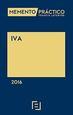 Memento práctico Francis Lefebvre. IVA : 2016