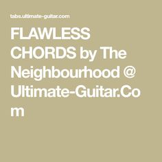 The Neighbourhood - Flawless (Chords) Guitar Chords, The Neighbourhood, How To Plan, Music, Musik, Guitar Chord, Music Activities, Musica, The Neighborhood