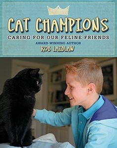 Cat Champions: Caring for our Feline Friends by Rob Laidlaw (Grades In Cat Champions, award-winning author and activist Rob Laidlaw once again informs and inspires young readers to make a difference for animals, this time with a focus on cats. Animal Activist, Kids Around The World, Foster Kittens, Feral Cats, Buy A Cat, Cat Health, Nonfiction Books, Book Recommendations, Childrens Books