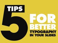 5 Tips For Better Typography In Your Slides by Damon Nofar via slideshare