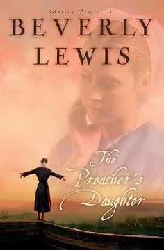 The Preacher's Daughter, Annie's People Bk. 1, Beverly Lewis, 2005, Book Club Ed