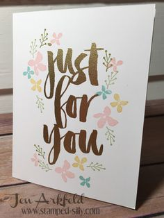 This set - Botanicals for You - is so simple and easy to use!  Love the fact that you can make beautiful one-layer cards with ease!  Stamped Silly