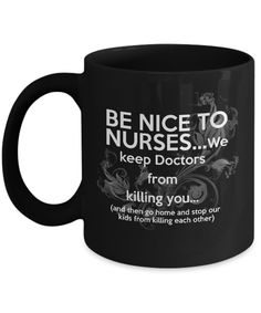 Be Nice To Nurses, We Keep Doctors From Killing You-Funny Nurse Coffee Mug-Graduation Gifts For Nurses- Nurse practitioner gift- Registered nurse gift-Nursing Assistant Gift- Yesecart