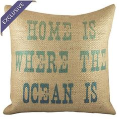 Handmade burlap pillow exclusive to Joss & Main. Print reads Home is where the ocean is.�  Product: PillowConstruction M...
