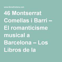 46 Montserrat Comellas i Barri – El romanticisme musical a Barcelona – Los Libros de la Frontera