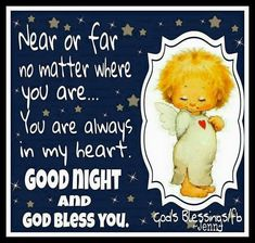 Near or far, no matter where you are.you are always in my heart nights good night good night pictures beautiful good night quotes sweet good night images Good Night Thoughts, Good Night Friends, Night Love, Good Night Wishes, Good Night Sweet Dreams, Good Night Moon, Good Night Image, Good Morning Good Night, Night Night