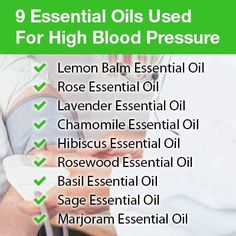 9 Essential Oils Used for High Blood Pressure: http://essentialoilbenefits.org/essential-oils-high-blood-pressure/