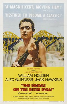 Directed by David Lean. With William Holden, Alec Guinness, Jack Hawkins, Sessue Hayakawa. British POWs build a railway bridge across the river Kwai for their Japanese captors, oblivious of the Allies' plans to destroy it. Film Movie, See Movie, Oscar Winners, Academy Award Winners, Academy Awards, Classic Movie Posters, Classic Movies, Film Posters, Cinema Posters