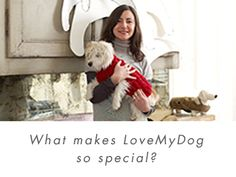 What makes Love My Dog So Special?