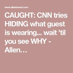 CAUGHT: CNN tries HIDING what guest is wearing... wait 'til you see WHY - Allen…