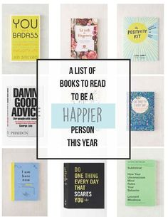 How to Be Happy or Happier This Year -- A reading list of books to inspire you to be happier at home at work in love and in life Happiness Self Help books self improvement new year resolutions Reading Lists, Book Lists, Happy Reading, Reading Books, Affirmations, Mental Training, Inspirational Books, Motivational Books, Reading Material