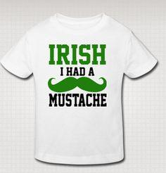 TODDLER Funny IRISH I Had A Mustache St Patricks Day Shirt Custom Made