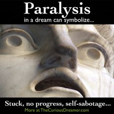 If you dream you are paralyzed and can't move, it can mean... More at TheCuriousDreamer.com... #dreammeaning #dreamsymbols