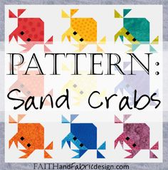 Pattern: Sand Crabs (Feeling Crabby) Quilt Pattern – Faith and Fabric Paper Piecing Patterns, Quilt Block Patterns, Quilt Blocks, Small Quilts, Mini Quilts, Colorful Quilts, Quilting Projects, Quilting Designs, Quilting Ideas