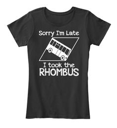 I Took the Rhombus Math Shirt - Pun Shirts - Trending Pun Shirts for sales. - I Took the Rhombus Math Shirt