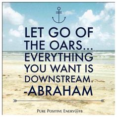 let go of the oars #AbrahamHicks #LawOfAttraction #LOA