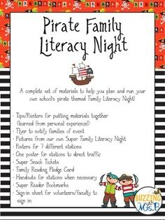 A fun pack full of materials for implementing your own literacy night! Invite parents and families to participate in 7 fun pirate themed activities using the book Rufus Goes to Sea.This pack includes...- Tips/Pointers for putting materials together  (learned from personal experience!)- Flyer to notify families of event- Pictures of the stations from our own Pirate Family Literacy Night- Posters for 7 different stations- One poster for stations to direct traffic- Pirate Plunder Snack…