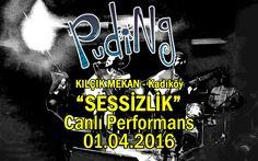 Puding - Sessizlik (Kadıköy Kılçık Mekan - 01.04.2016)