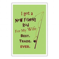 Awesome Tee A New Fishing Rod for My Wife Best Trade Ever Fishing Poster T shirts