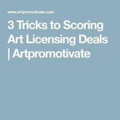 3 Tricks to Scoring Art Licensing Deals | Artpromotivate
