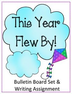 This Year Flew By!Bulletin Board Set & Writing AssignmentIncluded:This Year Flew By...SignThis year flew by, but I remember... Writing AssignmentBlack and White Kite for kids to color and decorate board/wall with.