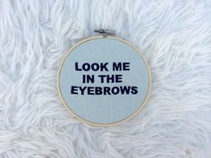 Look Me In The Eyebrows