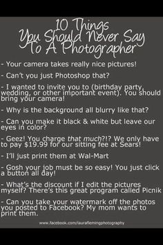 10 things you should never say to a  photographer