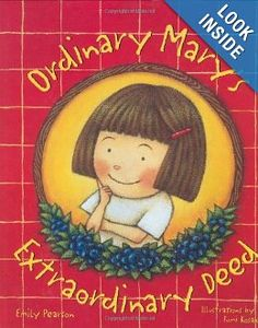 Ordinary Mary's Extraordinary Deed - this book is a great tool to demonstrate the exponential ripple effect of kindness, and it gives kids a lot of new ideas for acts of kindness they can share each day