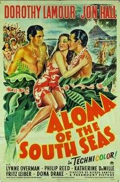 Original  movie poster for ALOMA OF THE SOUTH SEAS (1941) 16516 Original Paramount Pictures One Sheet Poster (27x41).  Folded.  Very Good Condition. Offered by Kirby McDaniel MovieArt of Austin, Texas.