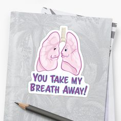 You take my breath away. A pair of healthy clean clear lungs exercising their capacity for love and oxygen with every strong breath they take. Remember, love is the drug and the natural remedy needed for healthy living and life. Clear Lungs, Science Cartoons, Breath Away, Cartoon Stickers, Take My Breath, You Take, Bold Colors, Breathe, Anatomy