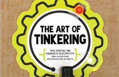 The Art of Tinkering –Exploratorium Tinkering Studio