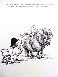 """Thelwell Original Vintage Art Print A Leg At Each Corner Horse Pony Children """"But you should put smaller weights on his back before attempting to mount him yourself."""""""