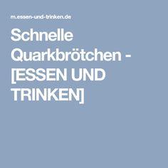 Schnelle Quarkbrötchen - [ESSEN UND TRINKEN]
