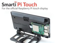 SmartiPi Touch: A Raspberry Pi Touch stand by Tom Murray —Kickstarter