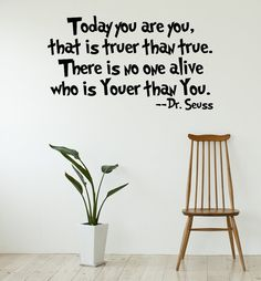Today You are You, Dr Seuss Quote Vinyl Wall Decal. Children/Playroom Wall Decor. on Etsy, $18.00