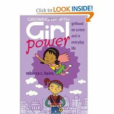 Growing Up With Girl Power underscores the importance of talking with young girls, and is a compelling addition to the literature on girls, media, and culture.