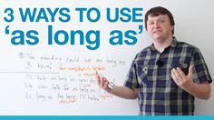 3 ways to use 'as long as' - English Grammar -         Repinned by Chesapeake College Adult Ed. We offer free classes on the Eastern Shore of MD to help you earn your GED - H.S. Diploma or Learn English (ESL) .   For GED classes contact Danielle Thomas 410-829-6043 dthomas@chesapeke.edu  For ESL classes contact Karen Luceti - 410-443-1163  Kluceti@chesapeake.edu .  www.chesapeake.edu