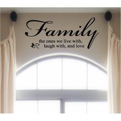 Family  the ones we live with, laugh with, and love  12.5x28  Vinyl Lettering Wall Decal Sticker Words. $10.99, via Etsy.