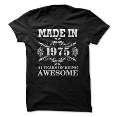 MADE IN 1975 - 41 YEAR T Shirts, Hoodies. Check price ==► https://www.sunfrog.com/Birth-Years/MADE-IN-1975--41-YEAR.html?41382 $19