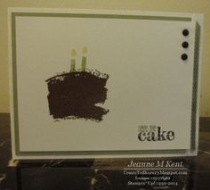 Seize the cake by Jeanne Kent, Work of Art swish for the cake with candles from the retired Create a Cupcake stamp set. New greeting from Something to Say. Very Vanilla, Soft Suede and Pear Pizzazz.