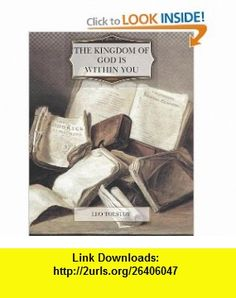 The Kingdom of God is Within You (9781466325982) Leo Tolstoy , ISBN-10: 1466325984  , ISBN-13: 978-1466325982 ,  , tutorials , pdf , ebook , torrent , downloads , rapidshare , filesonic , hotfile , megaupload , fileserve