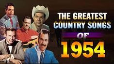 Best Classic Country Songs Of 1954 - The Greatest Country Music Of Greatest Country Songs, Classic Country Songs, Old Country Music, Country Music Videos, Rock And Roll Songs, Folk Music, Mp3 Song, Popular Music, Youtube Songs