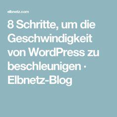 8 Schritte, um die Geschwindigkeit von WordPress zu beschleunigen · Elbnetz-Blog