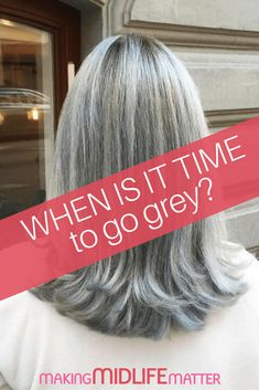 Grey Hair:When Is It Time To Let Nature Take It's Course There comes a time when coloring your hair isn't about wanting a change as much as covering grey hair roots. When do you stop and let nature do its thing? Grey Hair Dye, Grey White Hair, Gray Hair Growing Out, Silver Grey Hair, Short Grey Hair, Grey Blonde Hair, Lilac Hair, Pastel Hair, Blue Hair