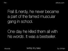 Chintan Ruparel writes on 'words', suggested by Terribly Tiny Tales Story Quotes, Me Quotes, Random Quotes, Qoutes, Writing Quotes, Writing Prompts, Tiny Stories, Short Stories, Words Hurt Quotes