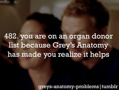 I already was but Grey's makes it even more important to me.