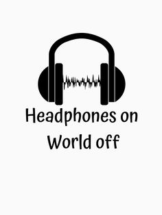 'Headphones on World off' T-Shirt by GingerDesign Buy Headphones, Music Aesthetic, Music Gifts, Tshirt Colors, Wardrobe Staples, Classic T Shirts, Finding Yourself, Essentials, World
