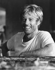 Robert Redford - great actor, but just beautiful to look at - Sorry Bob, if your great looks annoy you!