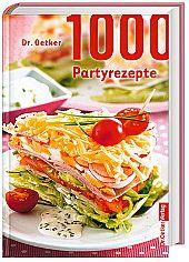 1000 Partyrezepte - gutes Essen für jede Party! Bei weltbild.de für 16.99 Euro.